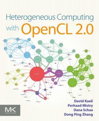 Heterogeneous Computing with OpenCL 2.0, Dana Schaa, Perhaad Mistry, David R. Kaeli, Dong Ping Zhang