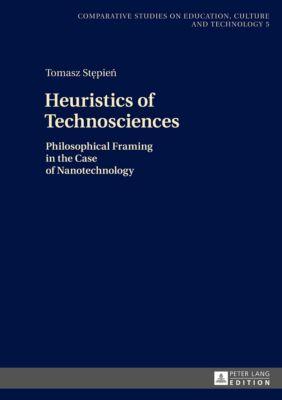 Heuristics of Technosciences, Tomasz Stepien