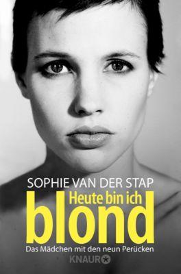 Heute bin ich blond - Sophie Van Der Stap |