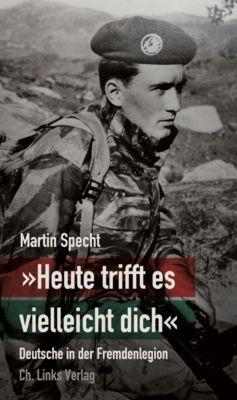 »Heute trifft es vielleicht dich«, Martin Specht