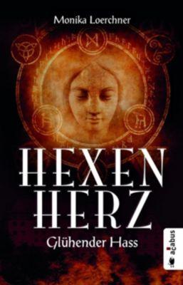 Hexenherz. Glühender Hass - Monika Loerchner |