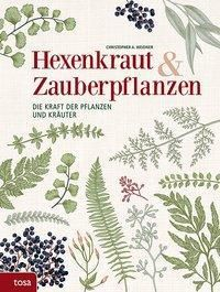 Hexenkraut & Zauberpflanzen - Christopher A. Weidner  