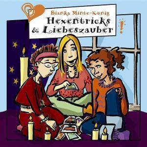 Hexentricks & Liebeszauber - Bianka Minte-König |