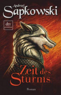 Hexer-Geralt Saga Band 7: Zeit des Sturms - Andrzej Sapkowski |