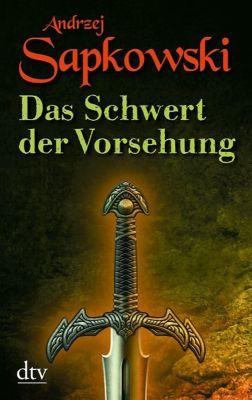 Hexer-Geralt Saga Vorgeschichte Band 2: Das Schwert der Vorsehung - Andrzej Sapkowski |