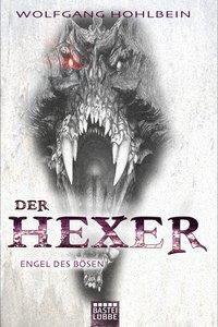 Hexer-Zyklus Band 3: Engel des Bösen, Wolfgang Hohlbein