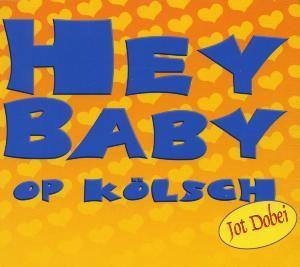 Hey Baby (Op Kölsch), Jot Dobei