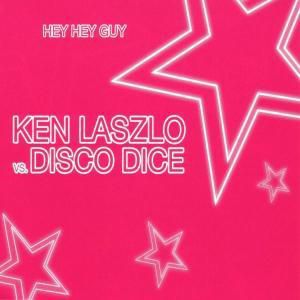 Hey Hey Guy, Ken Vs. Disco Dice Laszlo