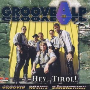 Hey,Tirol, Groovealp