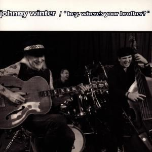 Hey, Where's Your Brother?, Johnny Winter