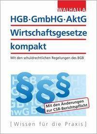 HGB, GmbHG, AktG, Wirtschaftsgesetze kompakt 2018/2019, Walhalla Fachredaktion