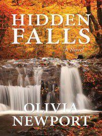 Hidden Falls: Hidden Falls, Olivia Newport