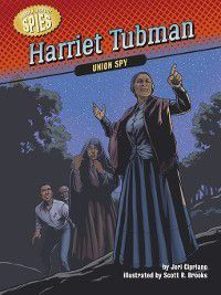 Hidden History — Spies: Harriet Tubman, Jeri Cipriano