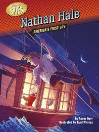 Hidden History — Spies: Nathan Hale, Aaron Derr