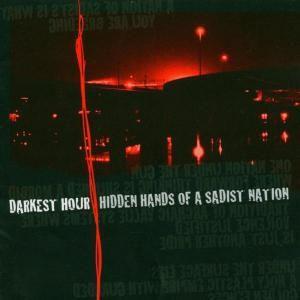 Hidden Nands Of A Sadist Nation (Re Iss), Darkest Hour