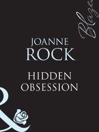 Hidden Obsession (Mills & Boon Blaze) (Perfect Timing, Book 1), Joanne Rock