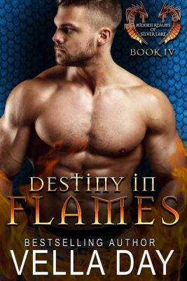 Hidden Realms of Silver Lake: Destiny In Flames (Hidden Realms of Silver Lake, #4), Vella Day
