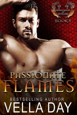 Hidden Realms of Silver Lake: Passionate Flames (Hidden Realms of Silver Lake, #5), Vella Day