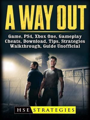 HIDDENSTUFF ENTERTAINMENT LLC.: A Way Out Game, PS4, Xbox One, Gameplay, Cheats, Download, Tips, Strategies, Walkthrough, Guide Unofficial, Hse Guides