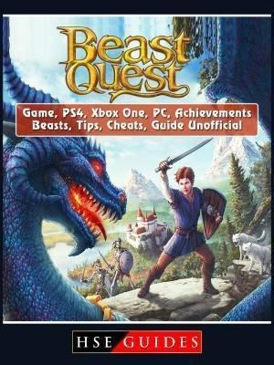 HIDDENSTUFF ENTERTAINMENT LLC.: Beast Quest Game, PS4, Xbox One, PC, Achievements, Beasts, Tips, Cheats, Guide Unofficial, Hse Guides