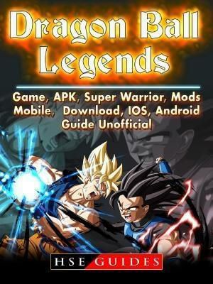 HIDDENSTUFF ENTERTAINMENT LLC.: Dragon Ball Legends, Game, APK, Super Warrior, Mods, Mobile, Download, IOS, Android, Guide Unofficial, Hse Guides