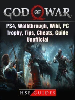 HIDDENSTUFF ENTERTAINMENT LLC.: God Of War Game, PS4, Walkthrough, Wiki, PC, Trophy, Tips, Cheats, Guide Unofficial, Hse Guides