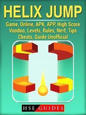 HIDDENSTUFF ENTERTAINMENT LLC.: Helix Jump Game, Online, APK, APP, High Score, Voodoo, Levels, Rules, Nerf, Tips, Cheats, Guide Unofficial, Hse Guides