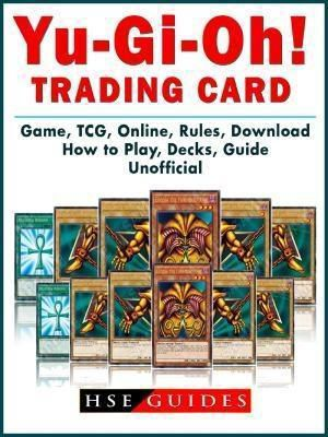 HIDDENSTUFF ENTERTAINMENT LLC.: Yu Gi Oh! Trading Card Game, TCG, Online, Rules, Download, How to Play, Decks, Guide Unofficial, Hse Guides
