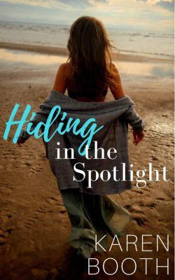 Hiding in the Spotlight, Karen Booth