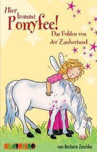 Hier kommt Ponyfee!, Cassetten: Das Fohlen von der Zauberinsel, 1 Cassette, Barbara Zoschke