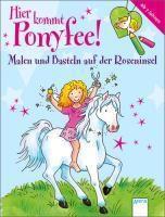 Hier kommt Ponyfee! - Malen und Basteln auf der Roseninsel, Corina Beurenmeister