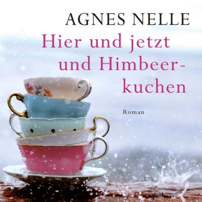 Hier und jetzt und Himbeerkuchen, 1 MP3-CD, Agnes-Christine Nelle