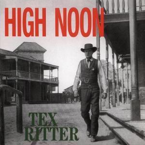 High Noon, Tex Ritter