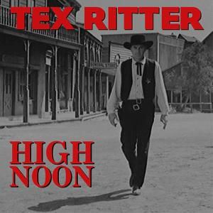 High Noon   4-Cd-Box & 40 Page, Tex Ritter