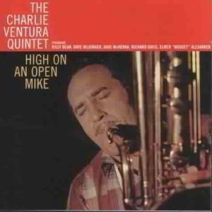 High On An Open Mike, Charlie Quintet Ventura