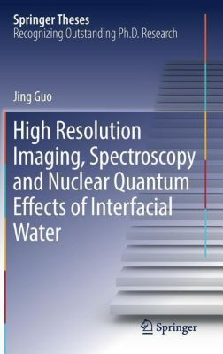 High Resolution Imaging, Spectroscopy and Nuclear Quantum Effects of Interfacial Water, Jing Guo