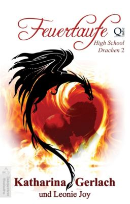 High School Drachen: Feuertaufe, Katharina Gerlach
