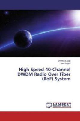 High Speed 40-Channel DWDM Radio Over Fiber (RoF) System, Viyoma Sarup, Amit Gupta