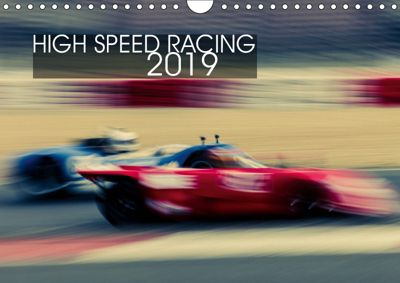 High Speed Racing 2019 (Wall Calendar 2019 DIN A4 Landscape), Karsten Arndt