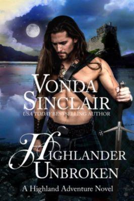 Highland Adventure: Highlander Unbroken, Vonda Sinclair
