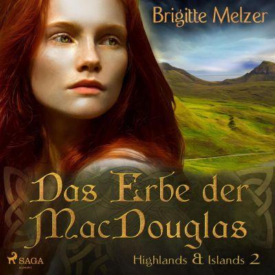 Highlands & Islands: Das Erbe der MacDouglas - Highlands & Islands 2 (Ungekürzt)(Hörbuch-Download) - Brigitte Melzer |