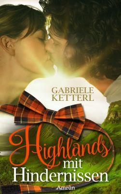 Highlands mit Hindernissen, Gabriele Ketterl