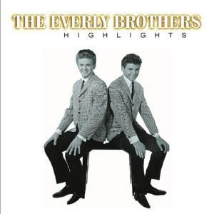 Highlights, The Everly Brothers