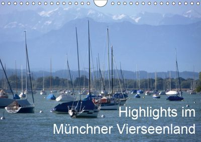 Highlights im Münchner Vierseenland (Wandkalender 2019 DIN A4 quer), Anna-Christina Weiss