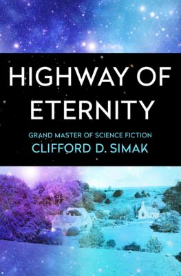 Highway of Eternity, Clifford D. Simak