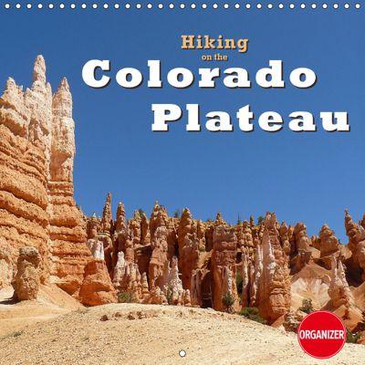 Hiking on the Colorado Plateau (Wall Calendar 2019 300 × 300 mm Square), Jana Thiem-Eberitsch