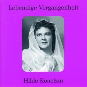 Hilde Konetzni (Aufnahmen 1937-1947), Hilde Konetzni