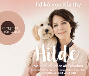 Hilde - Mein neues Leben als Frauchen, 4 Audio-CD, Ildikó von Kürthy