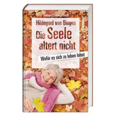Hildegard von Bingen - Die Seele altert nicht, Hildegard Strickerschmidt