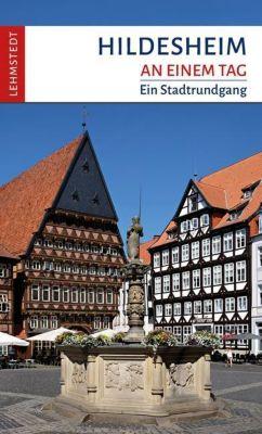 Hildesheim an einem Tag - Steffi Böttger  